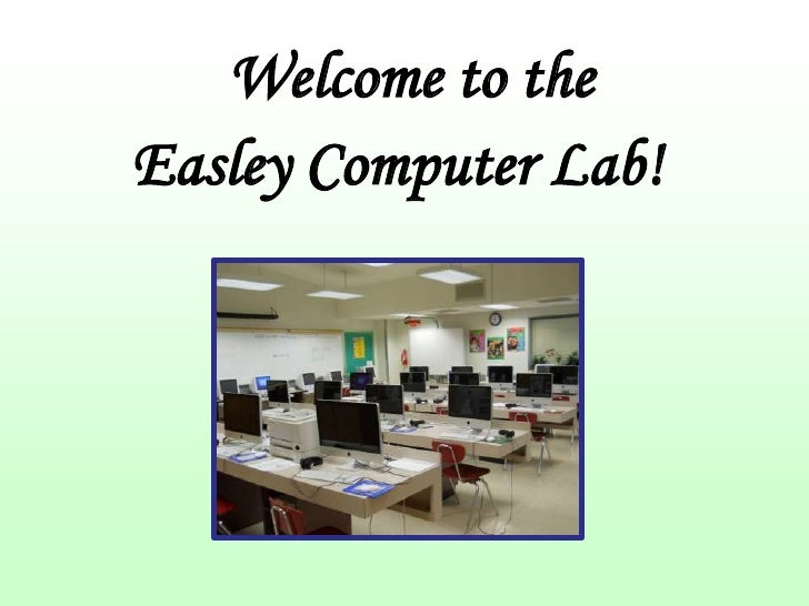 Welcome to theEasley Computer Lab!