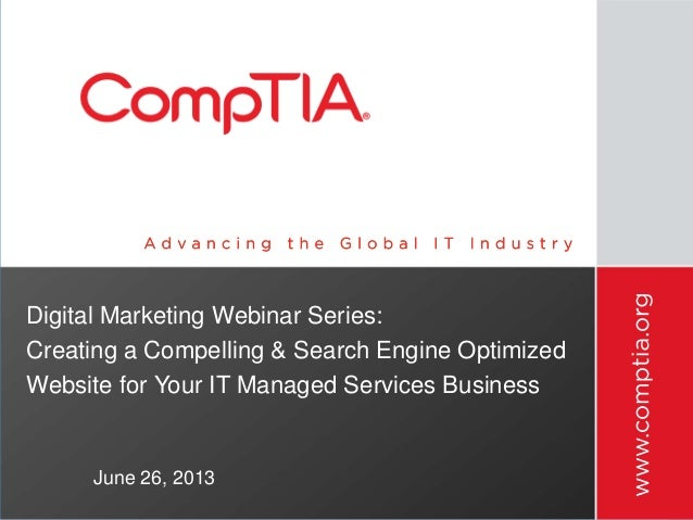 Digital Marketing Webinar Series: Creating a Compelling & Search Engine Optimized Website for Your IT Managed Services Bus...
