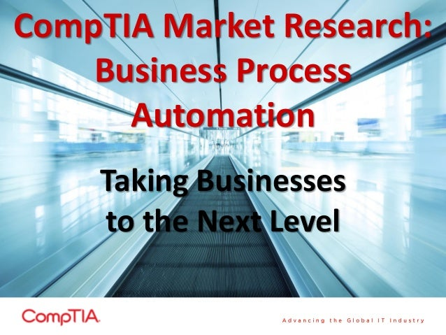 CompTIA Market Research: Business Process Automation Taking Businesses to the Next Level