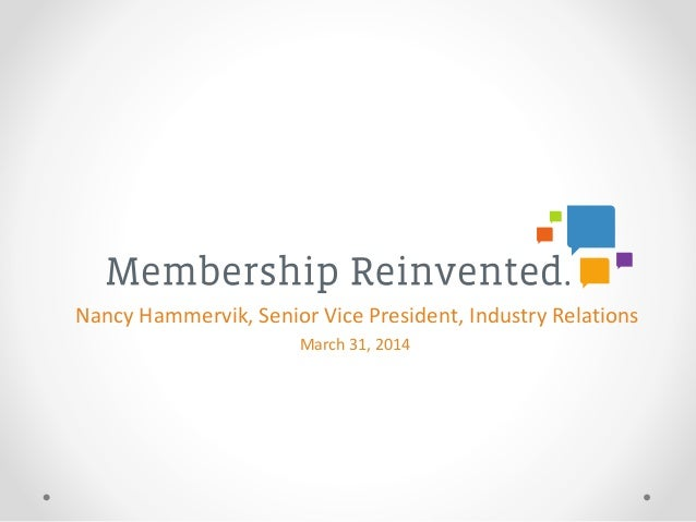 Nancy Hammervik, Senior Vice President, Industry Relations March 31, 2014