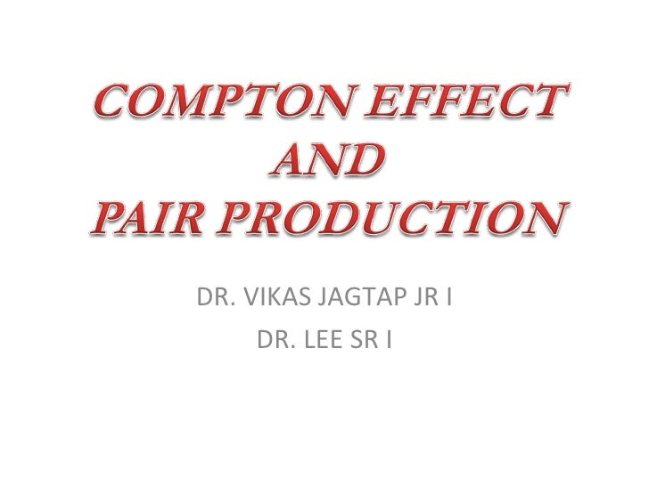 Compton effect and pair production