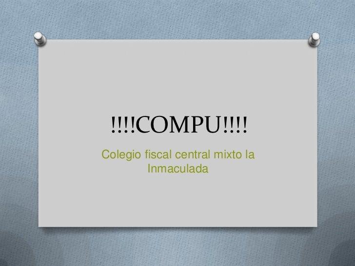 !!!!COMPU!!!!Colegio fiscal central mixto la         Inmaculada