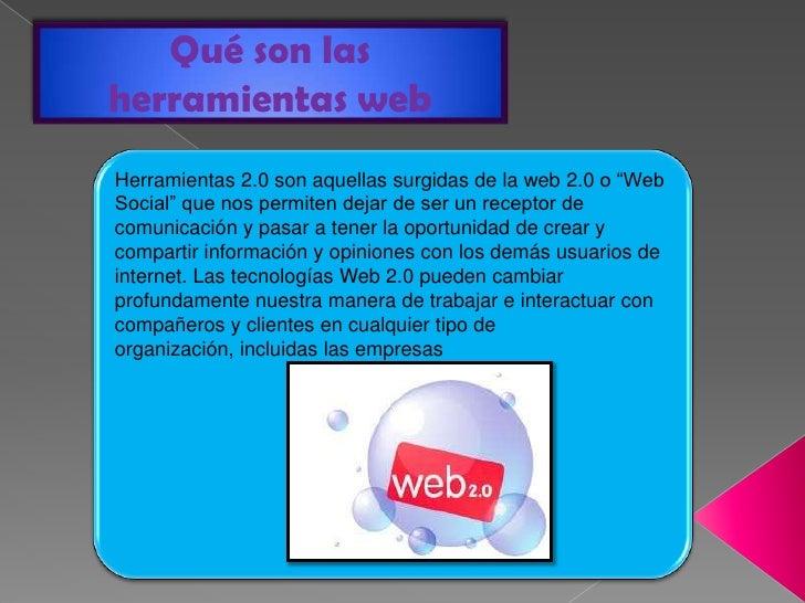 """Qué son lasherramientas webHerramientas 2.0 son aquellas surgidas de la web 2.0 o """"WebSocial"""" que nos permiten dejar de se..."""