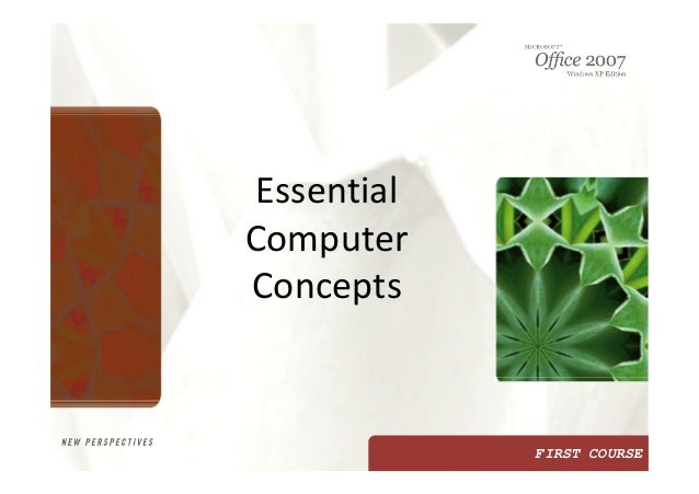 FIRST COURSEEssentialComputerConcepts