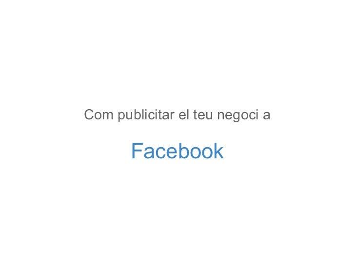 Com publicitar el teu negoci a Facebook