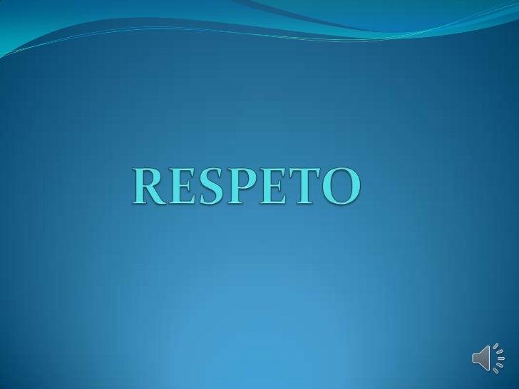 RESPETO<br />