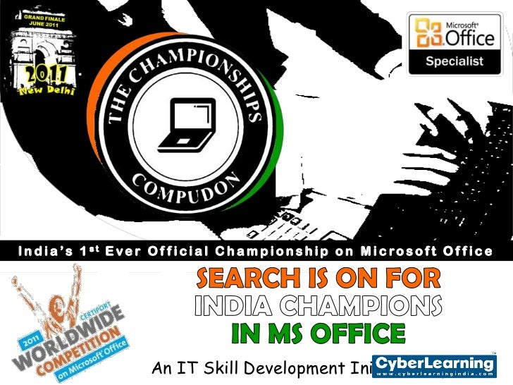 India's 1st Ever Official Championship on Microsoft Office<br />SEARCH IS ON FOR <br />INDIA CHAMPIONS <br />IN MS OFFICE<...