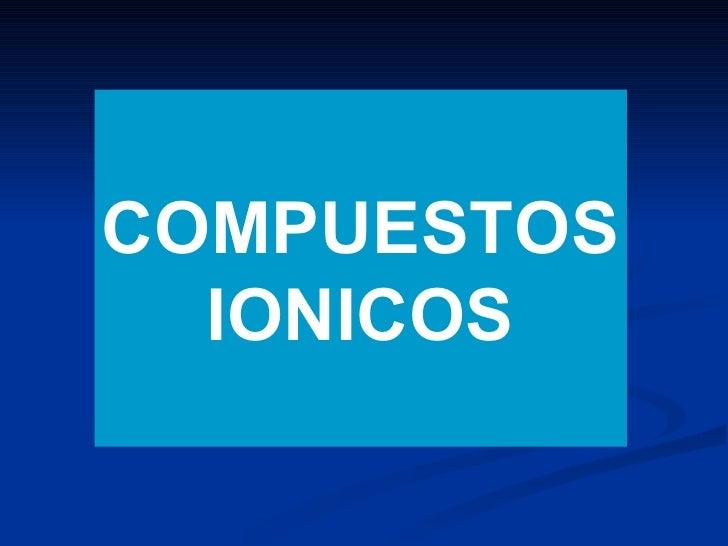 COMPUESTOS  IONICOS