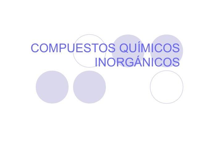 COMPUESTOS QUÍMICOS INORGÁNICOS
