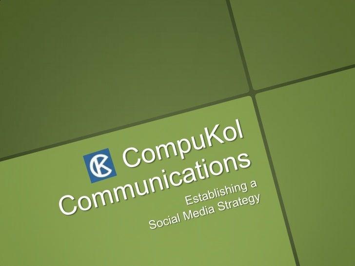 CompuKol Communications<br />Establishing a Social Media Strategy  <br />