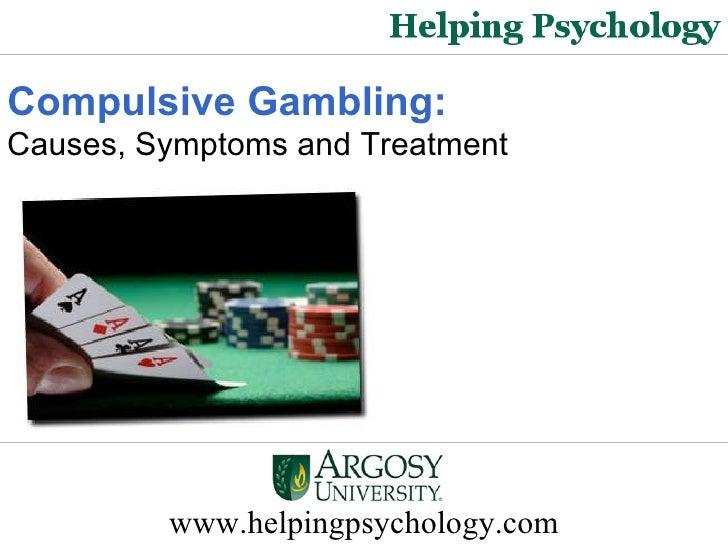 Compulsive Gambling : Causes,Symptoms and Treatment
