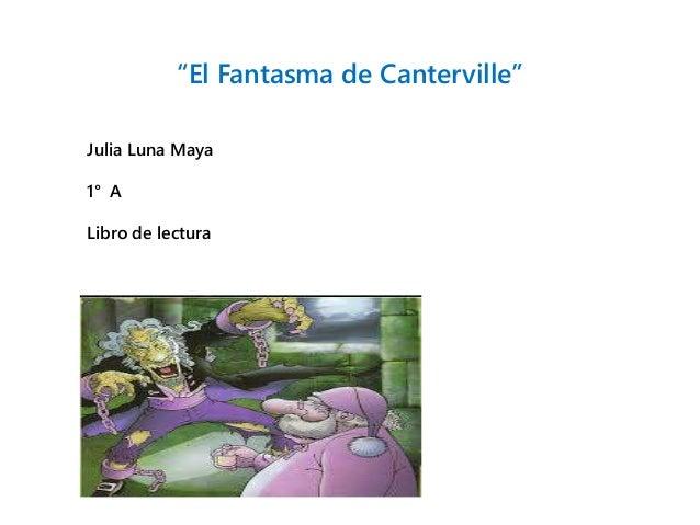 """El Fantasma de Canterville"" Julia Luna Maya 1° A Libro de lectura"
