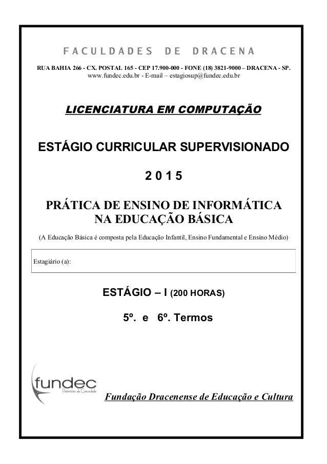 F A C U L D A D E S D E D R A C E N A RUA BAHIA 266 - CX. POSTAL 165 - CEP 17.900-000 - FONE (18) 3821-9000 – DRACENA - SP...