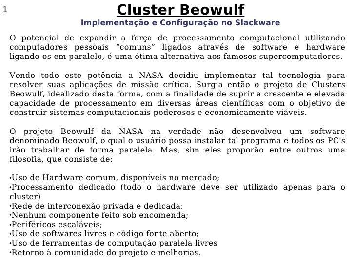 1                            Cluster Beowulf                      Implementação e Configuração no Slackware     O potencia...