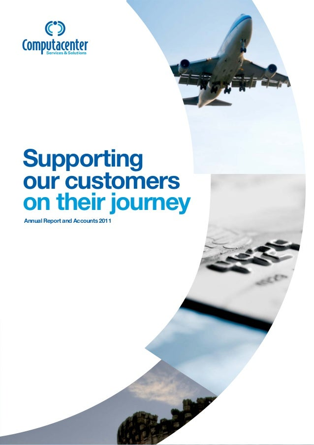 Supporting our customers on their journey Annual Report and Accounts 2011