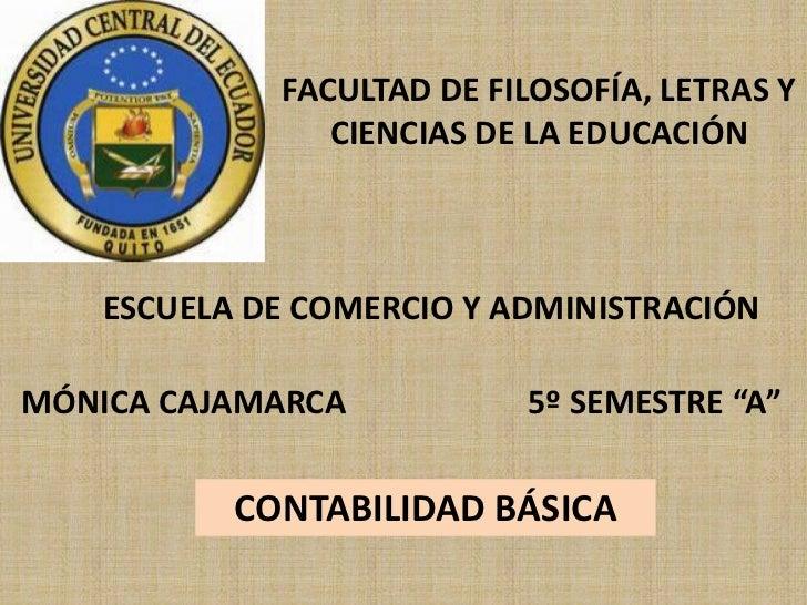 FACULTAD DE FILOSOFÍA, LETRAS Y                CIENCIAS DE LA EDUCACIÓN    ESCUELA DE COMERCIO Y ADMINISTRACIÓNMÓNICA CAJA...
