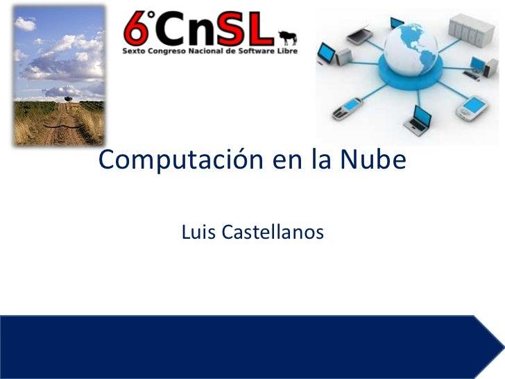Computación en la Nube       Luis Castellanos
