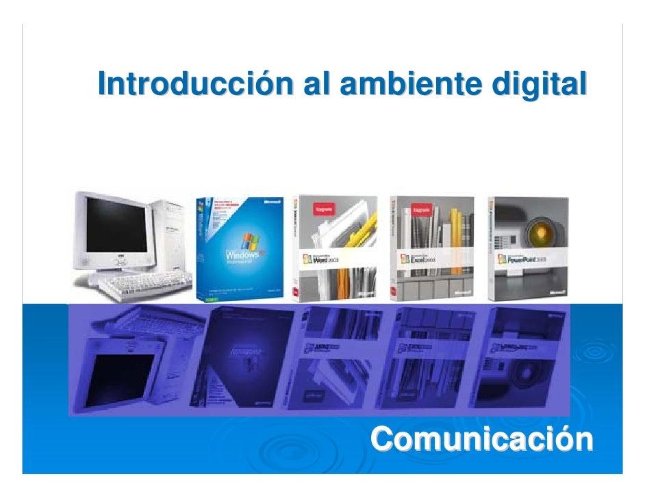 Introducción al ambiente digital                      Comunicación
