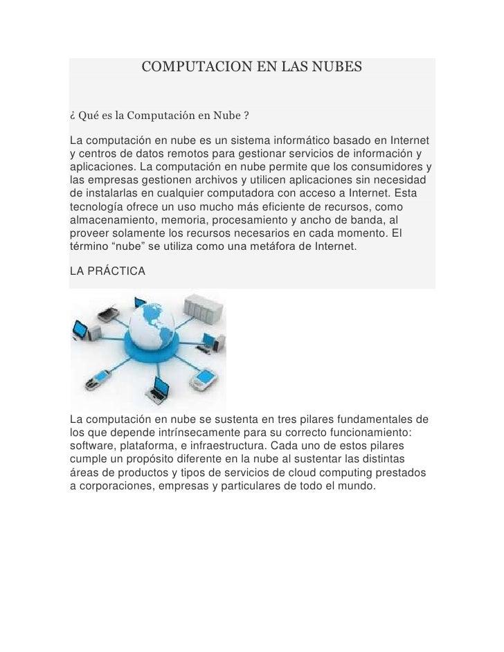 COMPUTACION EN LAS NUBES¿ Qué es la Computación en Nube ?La computación en nube es un sistema informático basado en Intern...