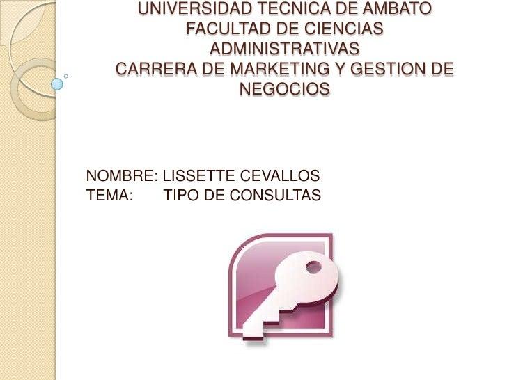 UNIVERSIDAD TECNICA DE AMBATO          FACULTAD DE CIENCIAS            ADMINISTRATIVAS   CARRERA DE MARKETING Y GESTION DE...