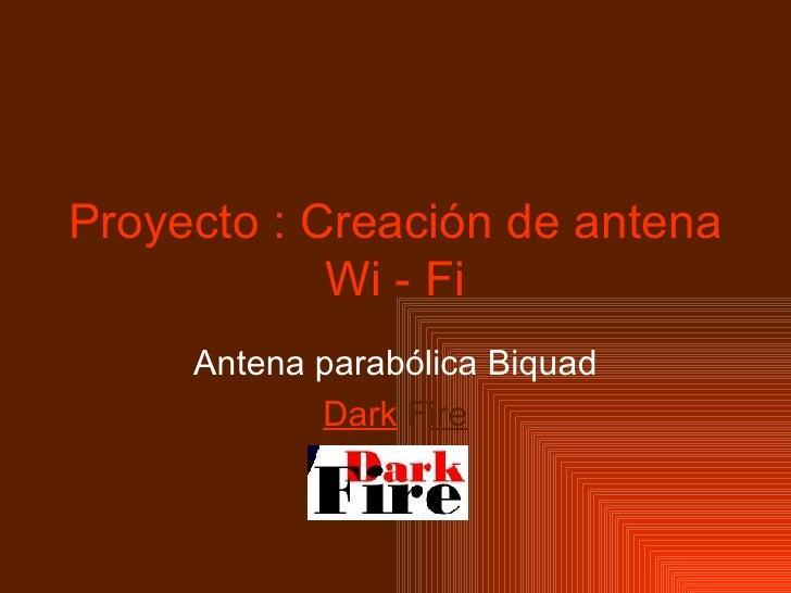 Proyecto : Creación de antena Wi - Fi Antena parabólica Biquad Dark   F ire
