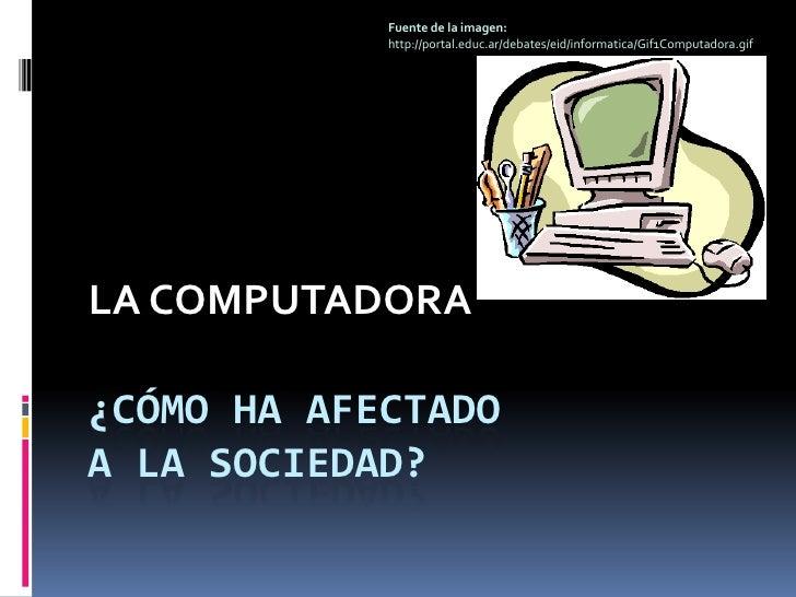 impacto computadora sociedad: