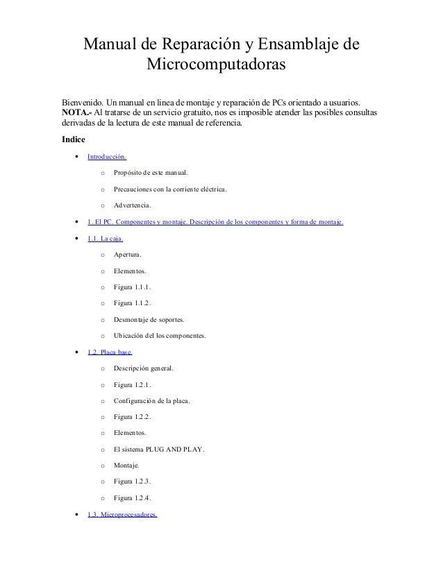 Manual de Reparación y Ensamblaje de               MicrocomputadorasBienvenido. Un manual en linea de montaje y reparación...