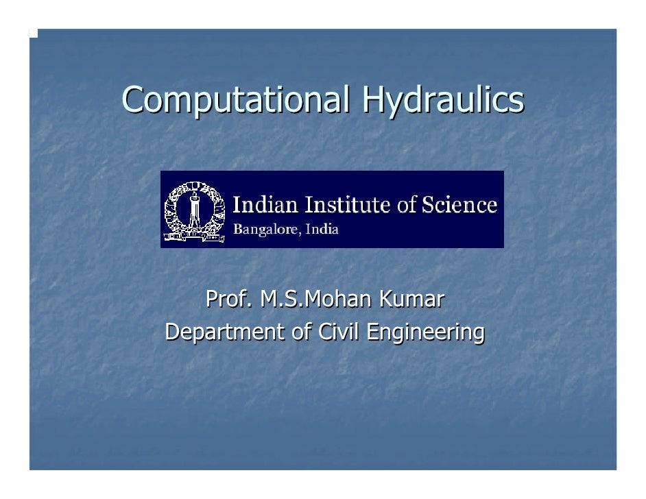 Computational Hydraulics     Prof. M.S.Mohan Kumar  Department of Civil Engineering
