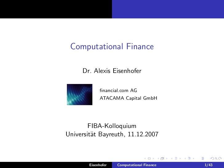 Computational Finance     Dr. Alexis Eisenhofer             financial.com AG             ATACAMA Capital GmbH        FIBA-K...