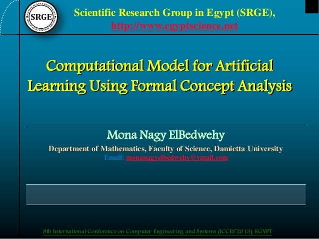 Scientific Research Group in Egypt (SRGE), http://www.egyptscience.net  Computational Model for Artificial Learning Using ...