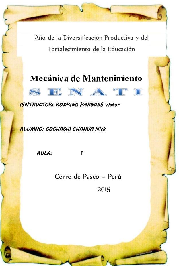 Año de la Diversificación Productiva y del Fortalecimiento de la Educación ISNTRUCTOR: RODRIGO PAREDES Víctor ALUMNO: COCH...
