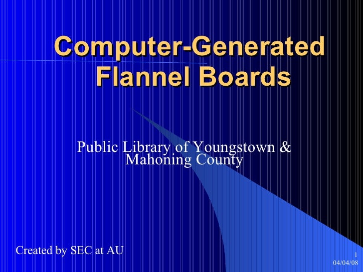 Computer-Generated  Flannel Boards Public Library of Youngstown & Mahoning County Created by SEC at AU