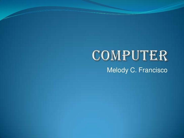 Computer melody francisco