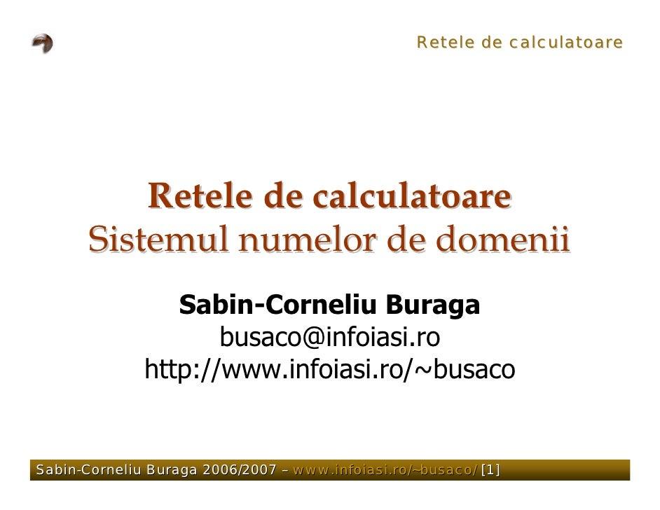 Retele de calculatoare                Retele de calculatoare        Sistemul numelor de domenii                  Sabin-Cor...