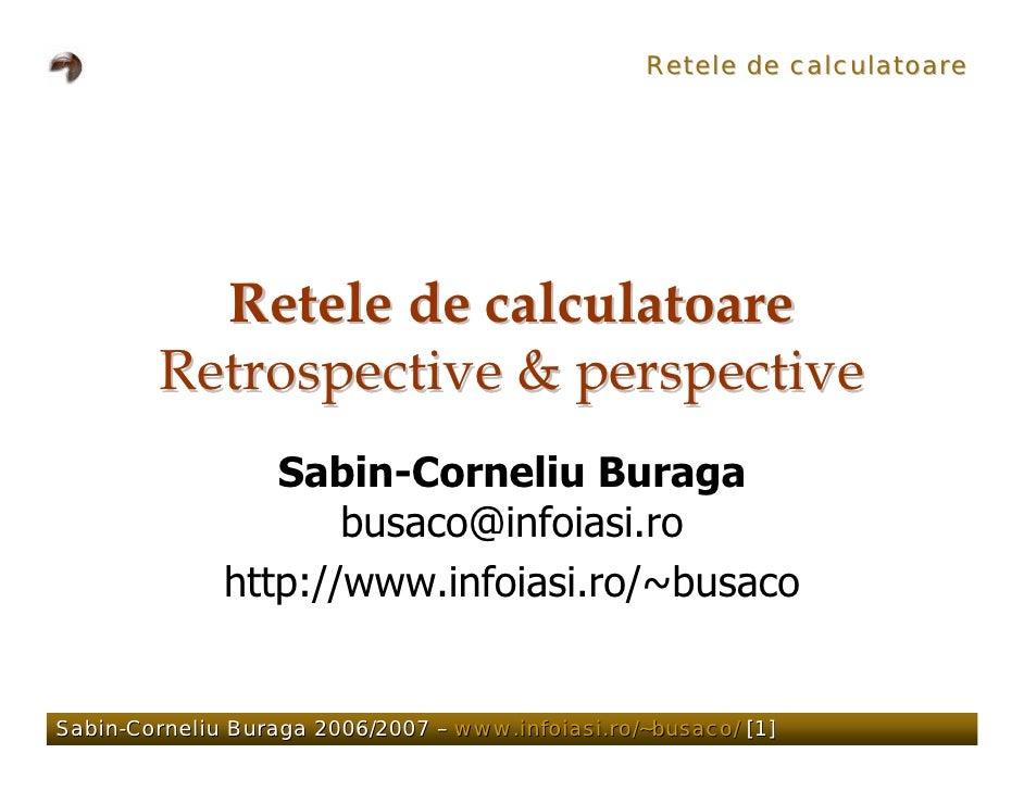 Retele de calculatoare               Retele de calculatoare         Retrospective & perspective                  Sabin-Cor...