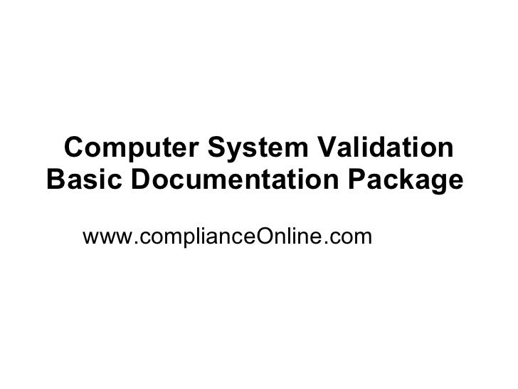 Computer System Validation Basic Documentation Package   www.complianceOnline.com