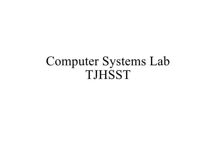 Computer Systems Lab TJHSST