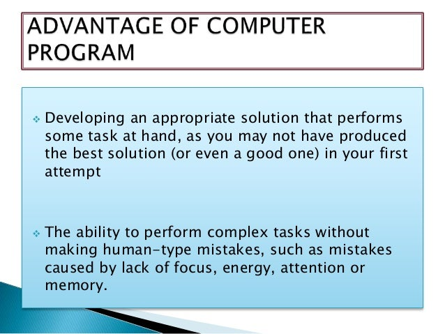 examples of computer advantages and disadvantages In order to understand computer  applications advantages & disadvantages of  erp or enterprise resource planning is an important enterprise application.