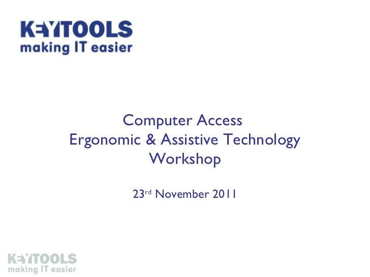 Computer Access Workshop 23/11/11