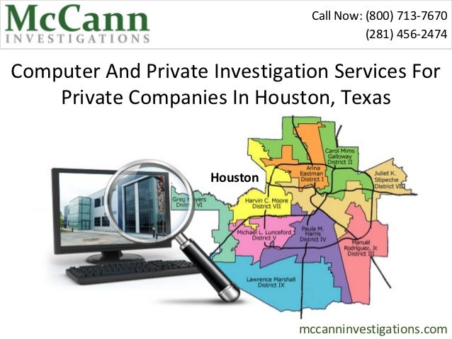 Call Now: (800) 713-7670                                           (281) 456-2474Computer And Private Investigation Servic...
