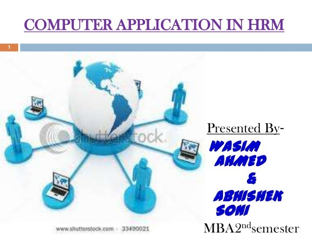 COMPUTER APPLICATION IN HRM1                      Presented By-                       WASIM                       AHMED   ...