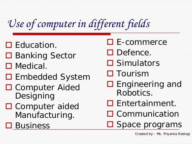 role of the computer system in The role of computer systems in different environments, the computer has become one of the basic needs for human beings.