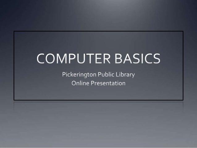 Computer Basics: Hardware  Example of a Laptop Computer Example of a Desktop Computer