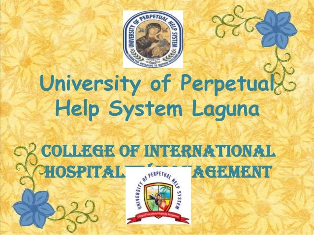 University of Perpetual Help System LagunaCollege of InternationalHospitality Management