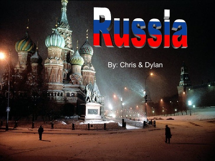 Russia By: Chris & Dylan