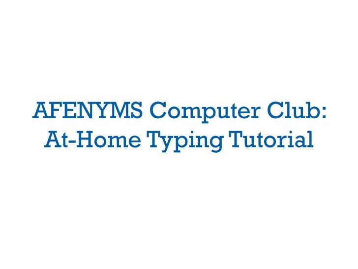AFENYMS Computer Club: At-Home Typing Tutorial