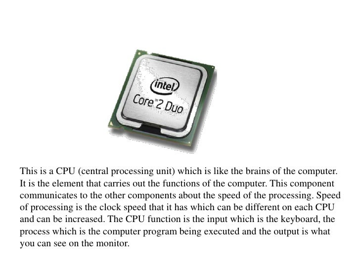 This is a CPU (central processing unit) which is like the brains of the computer. It is the element that carries out the f...
