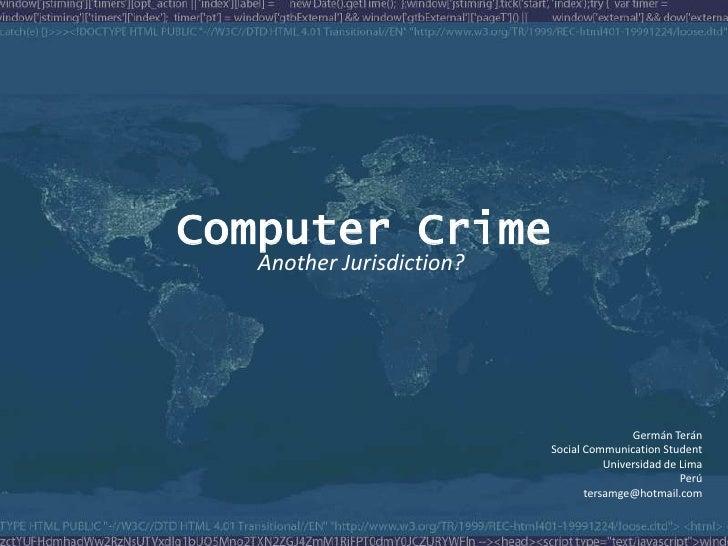 Computer Crime    Another Jurisdiction?                                                Germán Terán                       ...