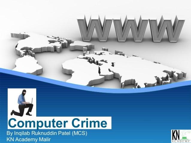 Computer CrimeBy Inqilab Ruknuddin Patel (MCS)KN Academy Malir