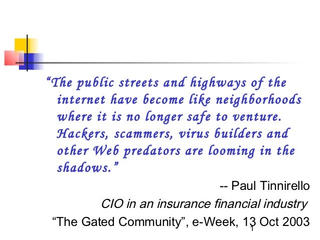 """""""The public streets and highways of the  internet have become like neighborhoods  where it is no longer safe to venture.  ..."""